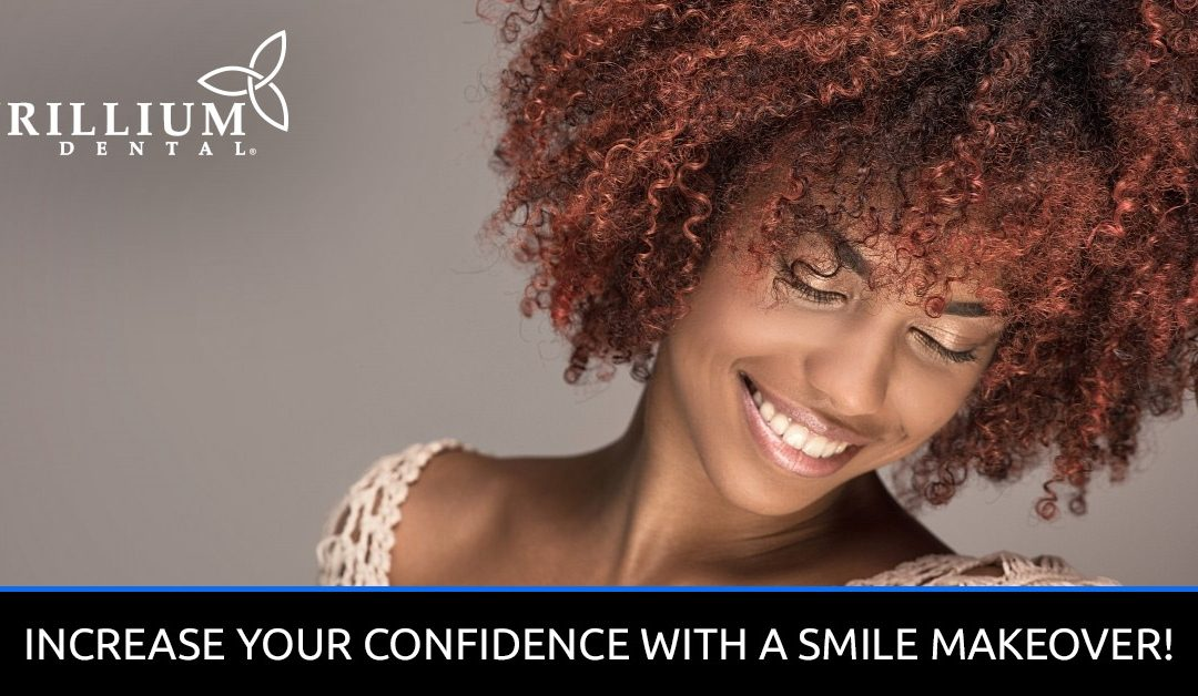 INCREASE YOUR CONFIDENCE WITH A SMILE MAKEOVER